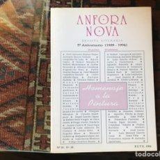 Libros de segunda mano: ÁNFORA NOVA. HOMENAJE A LA PINTURA. 35 POETAS 35 PINTORES. Nº 18,19-20. RUTE 1.994. COMO NUEVO. Lote 178991852