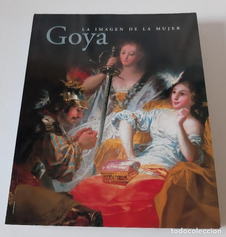 Libros de segunda mano: GOYA. LA IMAGEN DE LA MUJER - FUNDACIÓN AMIGOS DEL MUSEO DEL PRADO - Foto 2 - 179062087