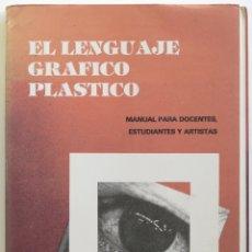 Libros de segunda mano: EL LENGUAJE GRÁFICO PLÁSTICO. AMALIA POLLERI, MARÍA C. ROVIRA Y BRENDA LISSARDY. Lote 179197637