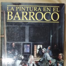 Libros de segunda mano: LA PINTURA EN EL BARROCO. EDITORIAL ESPASA. LEER. Lote 179223550