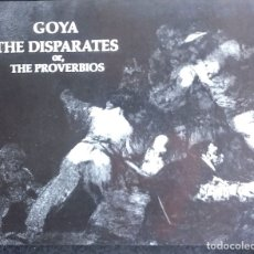 Libros de segunda mano: GOYA THE DISPARATES OR, THE PROVERBIOS. Lote 179226401