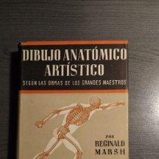 Libros de segunda mano: DIBUJO ANATÓMICO ARTÍSTICO. SEGÚN LAS OBRAS DE LOS GRANDES MAESTROS REGINALD MARSH. Lote 179334850