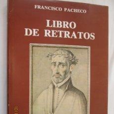 Libros de segunda mano: LIBRO DE RETRATOS - FRANCISCO PACHECO - PRÓLOGO DIEGO ANGULO - PREVISIÓN ESPAÑOLA 1983. . Lote 179335642