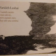 Libros de segunda mano: ARTE ACTUAL .FARIDEH LASHAI . CUANDO CUENTO ESTÁS SOLO TU ... PERO CUANDO MIRO AHÍ SOLO UNA SOMBRA .. Lote 179336697