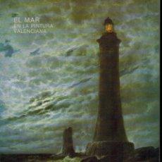 Libros de segunda mano: EL MAR EN LA PINTURA VALENCIANA (SIGLOS XIX - XX). Lote 179393407