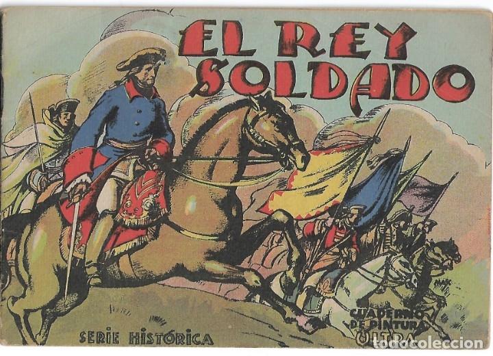 EL REY SOLDADO-SERIE HISTORICA-CUADERNO PINTURA ULTRA. LEER DESCRP. (Libros de Segunda Mano - Bellas artes, ocio y coleccionismo - Pintura)