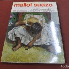 Libros de segunda mano: MALLOL SUAZO - MAESTROS ACTUALES DE LA PINTURA Y ESCULTURA CATALANAS - AR17. Lote 179950461