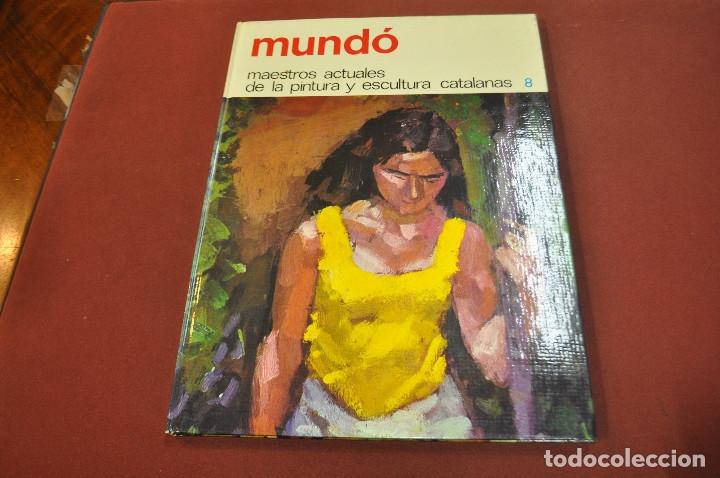 MUNDÓ - MAESTROS ACTUALES DE LA PINTURA Y ESCULTURA CATALANAS - AR17 (Libros de Segunda Mano - Bellas artes, ocio y coleccionismo - Pintura)