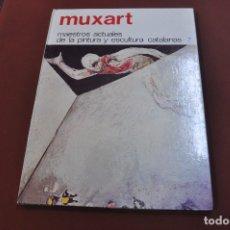 Libros de segunda mano: MUXART - MAESTROS ACTUALES DE LA PINTURA Y ESCULTURA CATALANAS - AR17. Lote 179950965