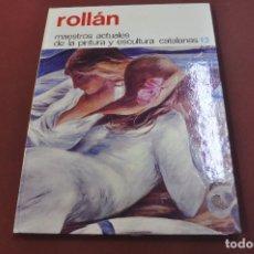 Libros de segunda mano: ROLLÁN - MAESTROS ACTUALES DE LA PINTURA Y ESCULTURA CATALANAS - AR17. Lote 179951093
