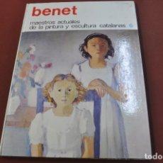 Libros de segunda mano: BENET - MAESTROS ACTUALES DE LA PINTURA Y ESCULTURA CATALANAS - AR17. Lote 179951283