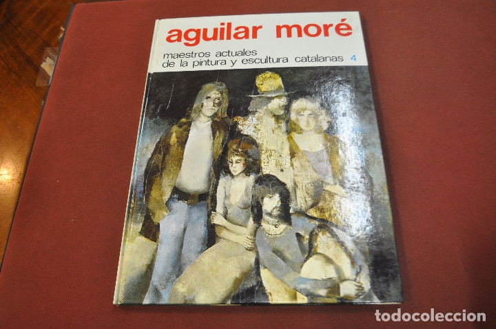 AGUILAR MORÉ - MAESTROS ACTUALES DE LA PINTURA Y ESCULTURA CATALANAS - AR17 (Libros de Segunda Mano - Bellas artes, ocio y coleccionismo - Pintura)