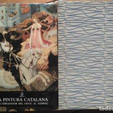 Libros de segunda mano: LA PINTURA CATALANA. DE L'ESPLENDOR DEL GÒTIC AL BARROC. JOAN AINAUD DE LASARTE.. Lote 179957255