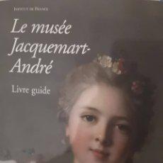 Libros de segunda mano: LE MUSÉE JACQUEMART-ANDRÉ - LIVRE GUIDE -. Lote 180043490