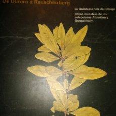 Libros de segunda mano: DE DURERO A RAUSCHENBERG. LA QUINTAESENCIA DEL DIBUJO. OBRAS MAESTRAS DE LAS COLECCIONES ALBERTINA Y. Lote 180189745