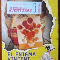 Libros de segunda mano: EL ENIGMA VINCENT - EL MUSEO DE LAS AVENTURAS - THOMAS BREZINA. Lote 180426385