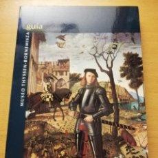 Libros de segunda mano: GUÍA DEL MUSEO THYSSEN BORNEMISZA (TOMÀS LLORENS / MARÍA DEL MAR BOROBIA / CONCHA VELA). Lote 180426788