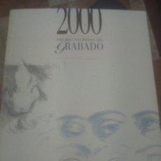 Libros de segunda mano: PREMIO NACIONAL DE GRABADO 2000 CALCOGRAFÍA NACIONAL BELLAS ARTES SAN FERNANDO MADRID. Lote 180494747