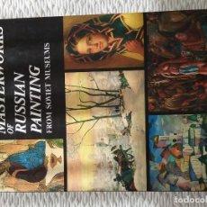 Libros de segunda mano: MASTERWORKS OF RUSSIAN PAINTINGS FROM SOVIETS MUSEUMS. Lote 181110145