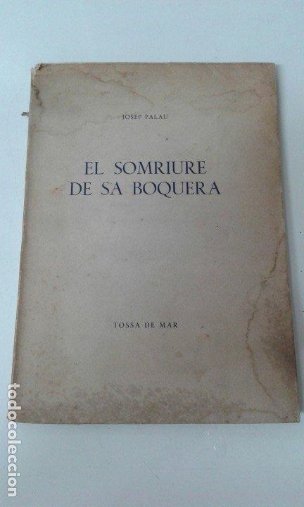 EL SOMRIURE DE SA BOQUERA PALAU ILUSTRADO BENET 200 EJEMPLARES (Libros de Segunda Mano - Bellas artes, ocio y coleccionismo - Pintura)