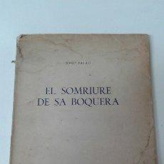 Libros de segunda mano: EL SOMRIURE DE SA BOQUERA PALAU ILUSTRADO BENET 200 EJEMPLARES. Lote 181519708