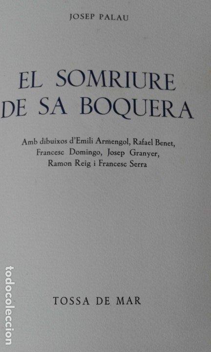 Libros de segunda mano: EL SOMRIURE DE SA BOQUERA PALAU ILUSTRADO BENET 200 EJEMPLARES - Foto 2 - 181519708