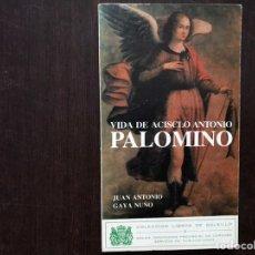 Libros de segunda mano: VIDA DE ACISCLO ANTONIO PALOMINO. JUAN ANTONIO GAYA NUÑO. COMO NUEVO. Lote 181535596