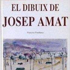 Libros de segunda mano: EL DIBUIX DE JOSEP AMAT - FRANCESC FONTBONA. Lote 182197531