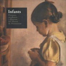 Libros de segunda mano: INFANTS. PINTURES, ESCULTURES I DIBUIXOS DEL MUSEU DE MONTSERRAT. Lote 182337900