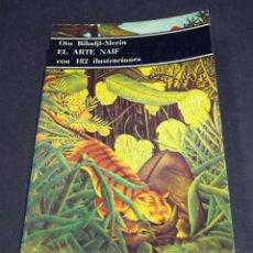 Libros de segunda mano: EL ARTE NAIF. OTO BIHALJI - MERIN. 182 ILUSTRACIONES. BOLSILLO DE ARTE LABOR. 1978. Lote 182505797