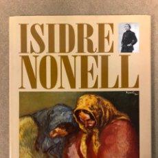 Libros de segunda mano: ISIDRE NONELL. EDICIONES POLÍGRAFA 1995. ILUSTRADO. TAPA DURA CON SOBRECUBIERTA.. Lote 182533896