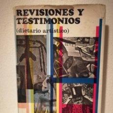 Libros de segunda mano: LIBRO - REVISIONES Y TESTIMONIOS DIETARIO ARTISTICO - ARTE - RAFAEL SANTOS TORROELLA. Lote 182652308