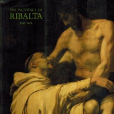 Libros de segunda mano: THE PAINTINGS OF RIBALTA 1565 - 1628. Lote 182672607