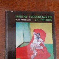 Libros de segunda mano: NUEVAS TENDENCIAS EN LA PINTURA. ALDO PELLEGRINI. . Lote 182840416