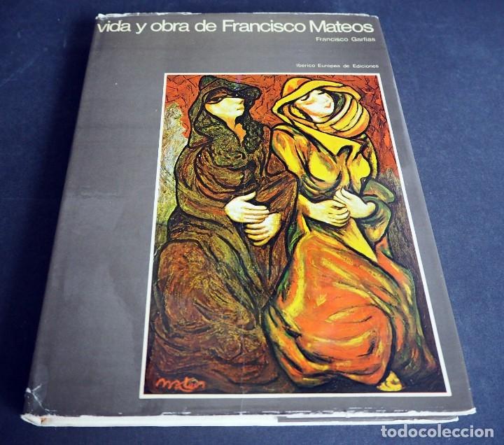 VIDA Y OBRA DE FRANCISCO MATEOS. FRANCISCO GARFIAS. IBÉRICO EUROPEA DE EDICIONES. 1977 (Libros de Segunda Mano - Bellas artes, ocio y coleccionismo - Pintura)
