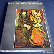 Libros de segunda mano: VIDA Y OBRA DE FRANCISCO MATEOS. FRANCISCO GARFIAS. IBÉRICO EUROPEA DE EDICIONES. 1977. Lote 182943477