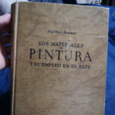 Libros de segunda mano: LOS MATERIALES DE PINTURA Y SU EMPLEO EN EL ARTE. MAX DOENER. EDITORIAL REVERTE 1952. Lote 183022321
