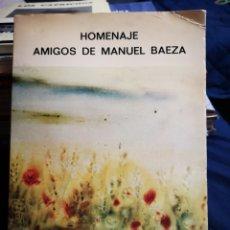 Libros de segunda mano: HOMENAJE - AMIGOS DE MANUEL BAEZA - ALICANTE 1981. Lote 183039513