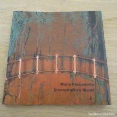 Libros de segunda mano: LIBRO DE MARIO PASQUOLOTTO.D-CONSTRUCTION MONET.FUNDACIO VILA CASAS.83 PAG.. Lote 183469546