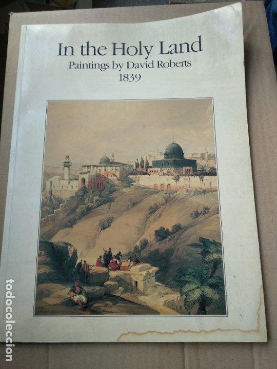 IN THE HOLY LAND: PAINTINGS BY DAVID ROBERTS (Libros de Segunda Mano - Bellas artes, ocio y coleccionismo - Pintura)