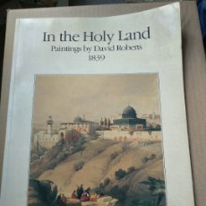 Libros de segunda mano: IN THE HOLY LAND: PAINTINGS BY DAVID ROBERTS. Lote 183502210