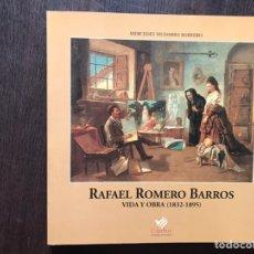 Libros de segunda mano: RAFAEL ROMERO BARROS. VIDA Y OBRA. 1832-1895. MERCEDES MUDARRA. COMO NUEVO. MUY DIFÍCIL. Lote 183535333