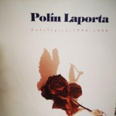 Libros de segunda mano: POLÍN LAPORTA ANTOLOGICA 1956 1996 PALACIO GRAVINA. Lote 183812660