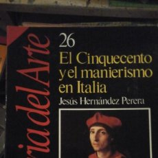 Libros de segunda mano: EL CINQUECENTO Y EL MANIERISMO EN ITALIA. HISTORIA DEL ARTE Nº 26 (BARCELONA, 1989). Lote 183942455