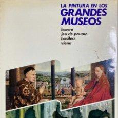 Libros de segunda mano: LA PINTURA EN LOS GRANDES MUSEOS. LUIS MONREAL. TOMO 2.EDITORIAL PLANETA. VITORIA, 1982.PAGS:314. Lote 184007066