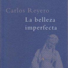 Libros de segunda mano: LA BELLEZA IMPERFECTA - CARLOS REYERO. Lote 184095842