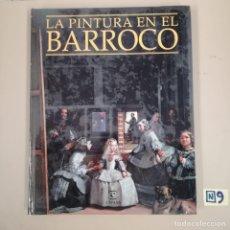 Libros de segunda mano: LA PINTURA EN EL BARROCO. Lote 184112390