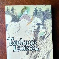 Libros de segunda mano: TOULOUSE LAUTREC. JEAN BOURET. EDITORIAL AIMERY SOMOGY, PARIS, 1979. Lote 184295007