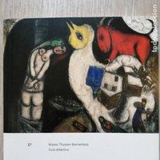 Libros de segunda mano: CHAGALL,MUSEO THYSSEN-BORNEMISZA-GUIA DIDACTICA. Lote 184688541