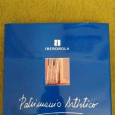 Libros de segunda mano: LIBRO PATRIMONIO ARTÍSTICO DE IBERDROLA AÑO 1996. TAMAÑO 32X32 CMS.. Lote 184784240